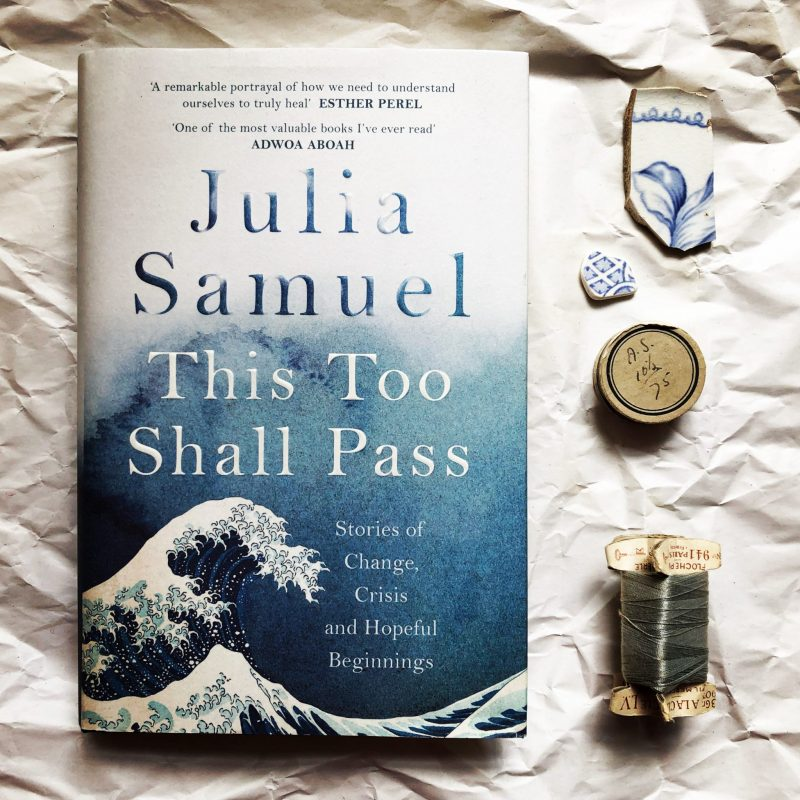 The Travelling Bookbinder: Good Reads 2020: This Too Shall Pass: Julia Samuel