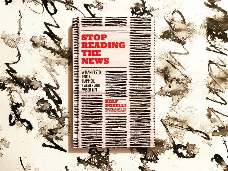 The Travelling Bookbinder: Good Reads 2020: Stop Reading The News: Rolf Dobelli